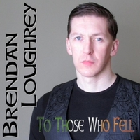 Brendan Loughrey - To Those Who Fell