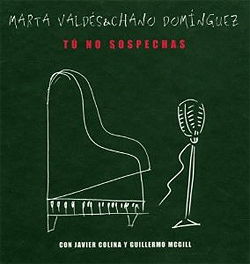 Marta Valdes and Chano Dominguez - Tú no sospechas