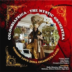 Colombiafrica - The Mystic Orchestra -   Voodoo Love Inna Champeta Land