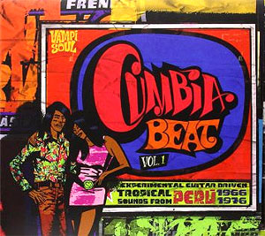 Various Artists  Cumbia Beat Vol. 1 - , Experimental Guitar-Driven Tropical Sounds from Peru 1966-1976