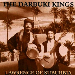 Darbuki Kings  - Lawrence Of Suburbia