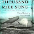David Rothenberg Thousand Mile Song: Whale Music in a Sea of Sound (comes with CD) Basic Books I realize that a review for a book focusing on whale songs might […]