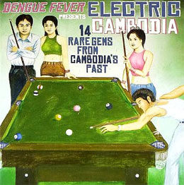 Various Artists -  >Dengue Fever Presents: Electric Cambodia
