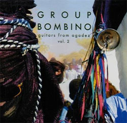 Group Bombino -  Guitars from Agadez (Music of Niger), Vol. 2