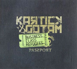 Kartick & Gotam - >Business Class Refugees