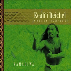 Keali'i Reichel -  Collection One - Kamahiwa