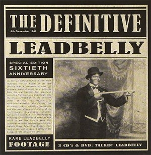 "Huddie William Ledbetter ""Leadbelly"" - The Definitive Leadbelly: 60th Anniversary Edition"