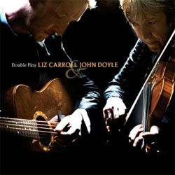 Liz Carroll and John Doyle - Double  Play