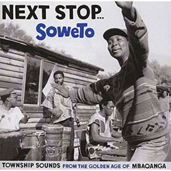 Next Stop Soweto - Volume 1