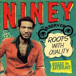 Niney The Observer - Roots With Quality