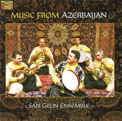 Sari Gelin Ensemble - Music from Azerbaijan