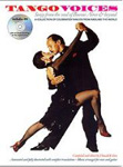 Tango Voices Songs from the Soul of Buenos Aires and Beyond