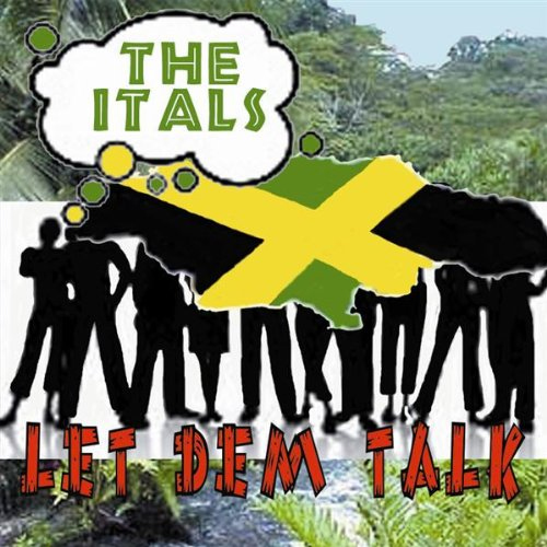 The Itals - Let Dem Talk