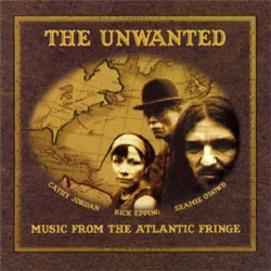 The Unwanted -   Music from the Atlantic Fringe