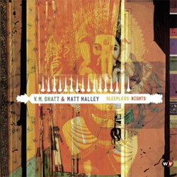 Vishwa Mohan Bhatt and Matt Malley - Sleepless Nights