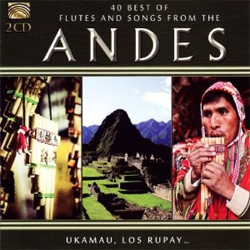 Various Artists - 40 Best of Flutes and Songs from the Andes