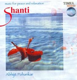 Abhijit Pohankar - Shanti