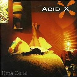 Acid X - Uma Geral