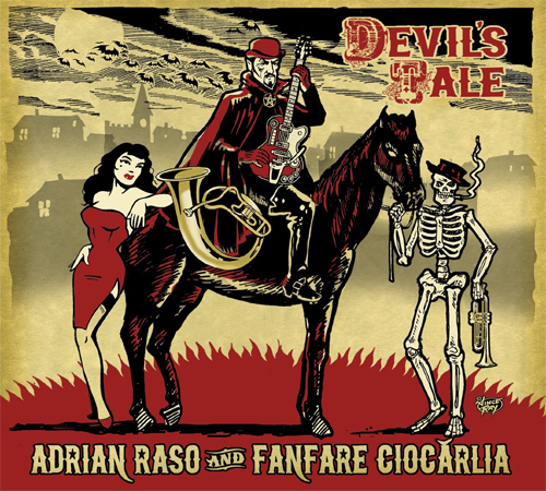 Adrian Raso and Fanfare Ciocarlia - Devil's Tale (Asphalt Tango Records)