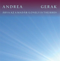 Andrea Gerak - Arva az a madar - Lonely Is The Bird
