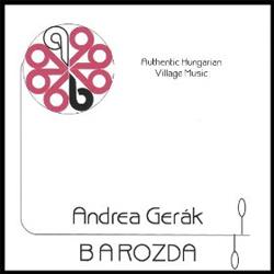 Andrea Gerak & Barozda - Authentic Hungarian Village Music