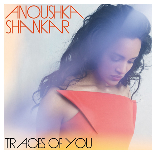 Traces Of You - Anoushka Shankar (Deutsche Grammophon)