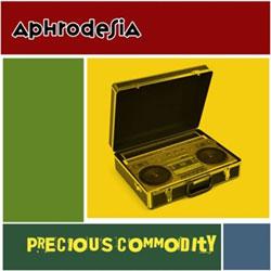 Aphrodesia - Precious Commodity