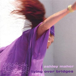 Ashley Maher - Flying Over Bridges