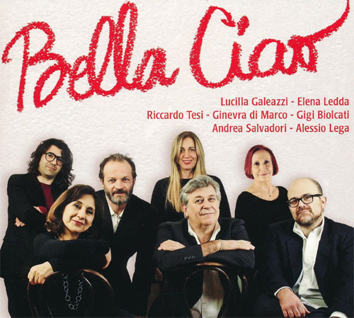 Riccardo Tesi, Lucilla Galeazzi, Elena Ledda, Ginevra di Marco, Gigi Biolcati, Andrea Salvadori, Alessio Lega - Bella Ciao