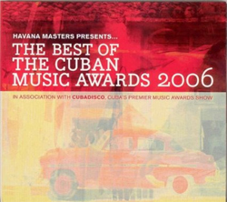 Various Artists -  Havana Masters Present... The Best of the Cuban Music Awards 2006