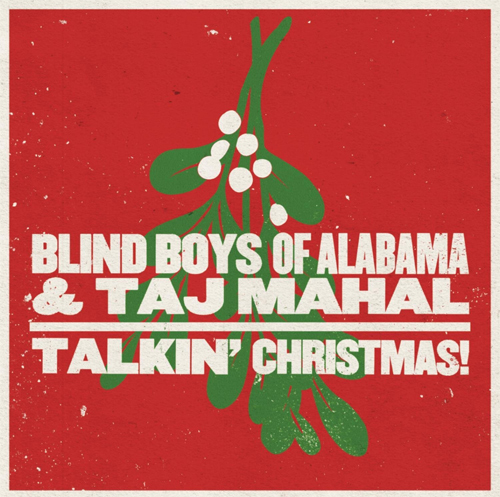 The Blind Boys of Alabama - Talkin' Christmas!