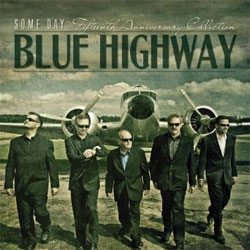 Blue  Highway - Some Day: The Fifteenth Anniversary Collection