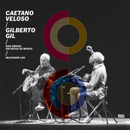 Caetano Veloso & Gilberto Gil - Dois Amigos, Um Século de Música: Multishow Live