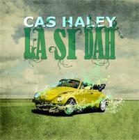Cas Haley - La Si Dah