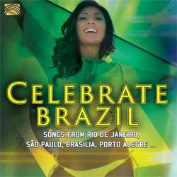 Various Artists - Celebrate Brazil – Songs from Rio De Janeiro, Sao Paulo, Brasilia, Porto Alegre