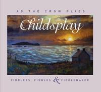 Childsplay - As the Crow Flies