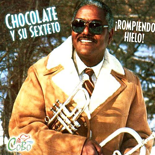 Chocolate y su sexteto - Rompiendo Hielo