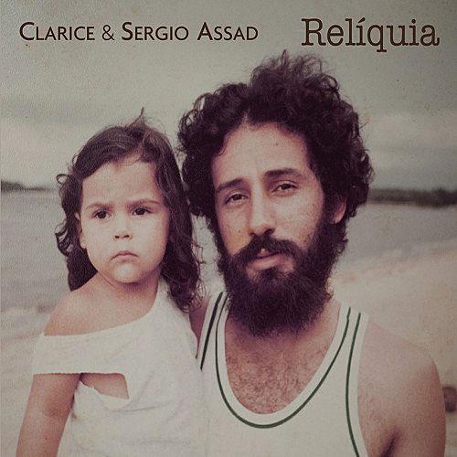 Clarice & Sergio Assad - Reliquia