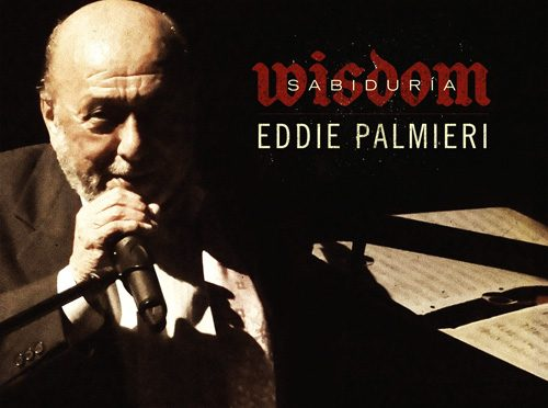The Wisdom of Eddie Palmieri