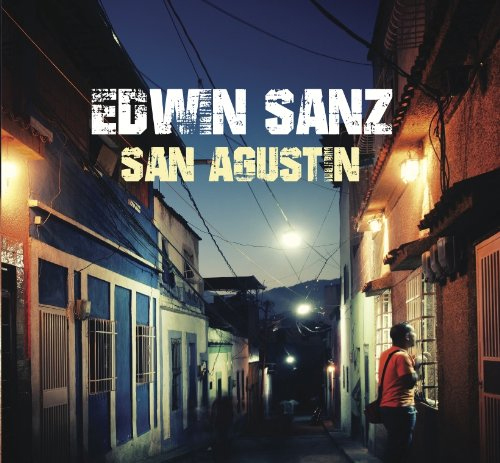 Edwin Sanz - San Augustin (Alex Wilson Records)