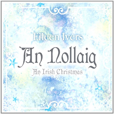 Eileen Ivers -  An Nollaig: An Irish Christmas