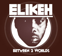 Elikeh - Between 2 Worlds