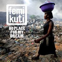 Femi Kuti - No Place for My Dream