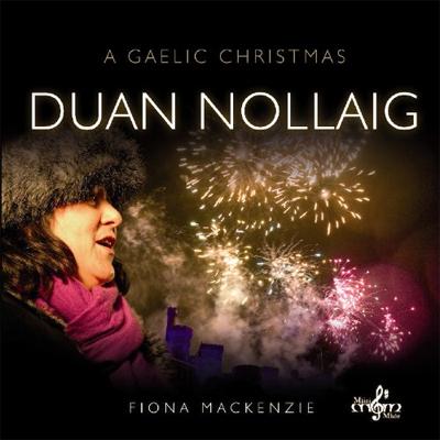 Fiona Mackenzie - A Gaelic Christmas – Duan Nollaig