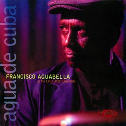 Francisco Aguabella - Agua De Cuba