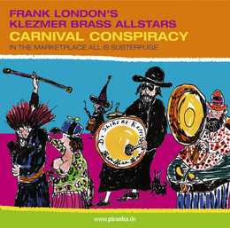 Frank London -  Carnival Conspiracy: In the Marketplace All is Subterfuge