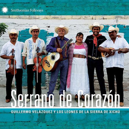 Guillermo Velázquez y Los Leones de la Sierra de Xichú Serrano de Corazón