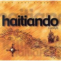 Haitiando - CubAyiti, Volume 1