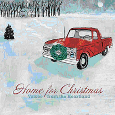 Home for Christmas: Voices from the Heartland