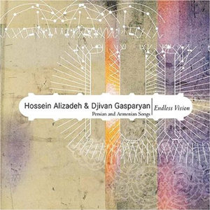 Hossein Alizadeh and Jivan Gasparyan - Endless Vision